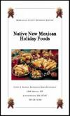 Native New Mexican Holiday Foods Cover with photo various empanaditas, tamales, and decorations on a table